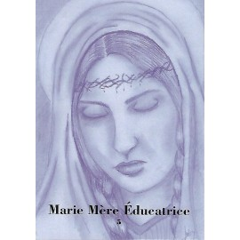 Marie Mère Educatrice  Tome 5