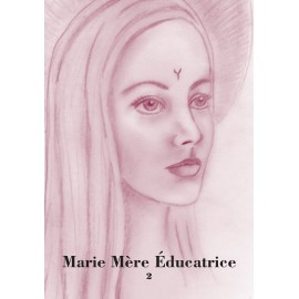 Marie Mère Educatrice  Tome 2