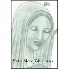 Marie Mère Educatrice  Tome 3
